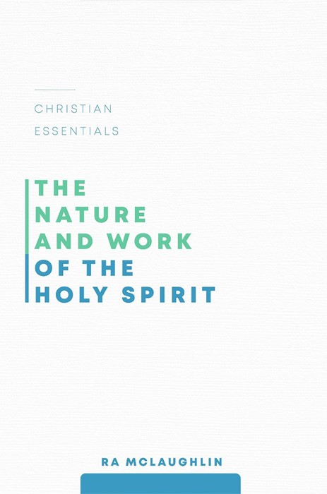 The Nature and Work of the Holy Spirit (Paperback)