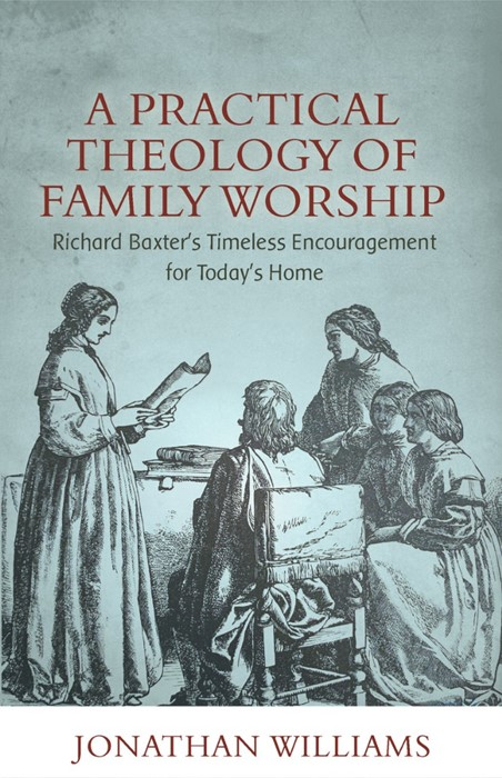Practical Theology of Family Worship, A (Paperback)