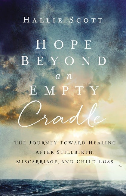 Hope Beyond an Empty Cradle (Paperback)