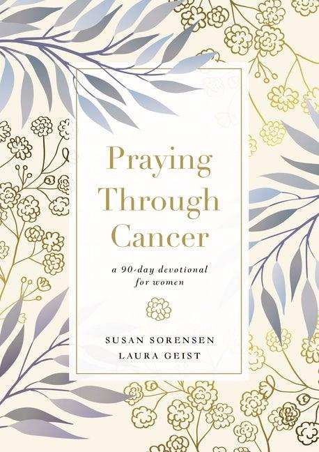 Praying Through Cancer (Hard Cover)