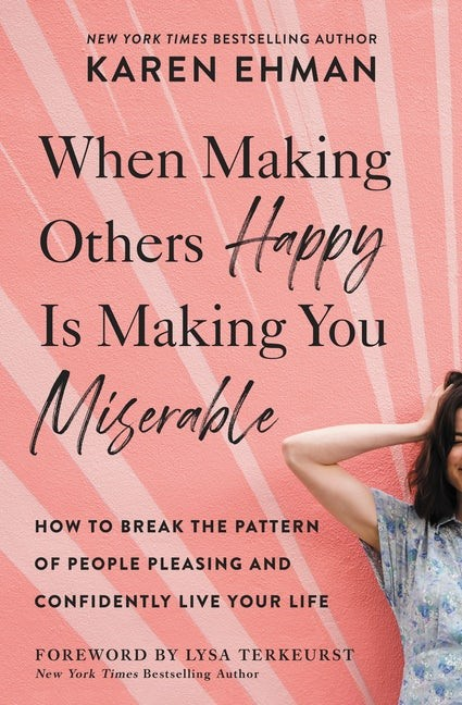 When Making Others Happy is Making You Miserable (Paperback)