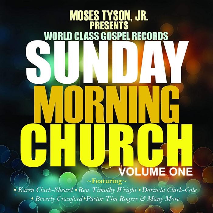Moses Tyson Jr. Presents: Sunday Morning Church! Vol.1 CD (CD-Audio)