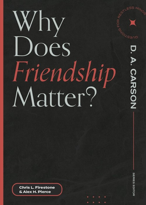 Why Does Friendship Matter? (Paperback)