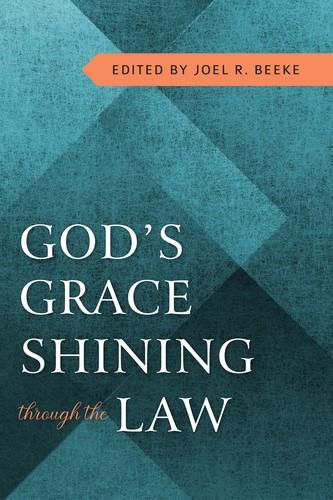 God's Grace Shining Through Law (Paperback)