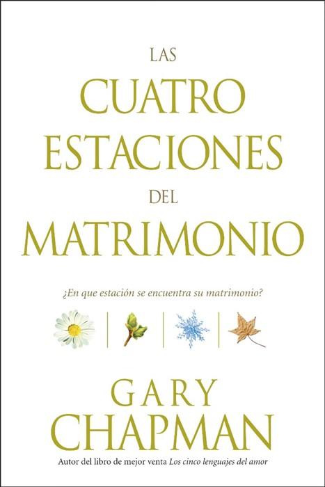 Las Cuatro Estaciones Del Matrimonio (Paperback)
