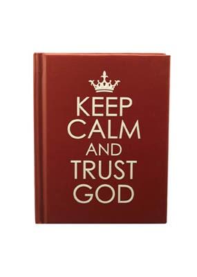 Keep Calm and Trust God (Hard Cover)