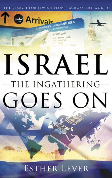 Israel: The Ingathering Goes On (Paperback)