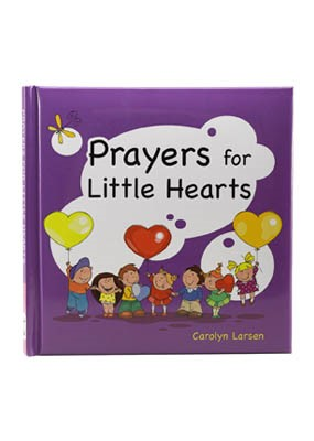 Prayers for Little Hearts (Hard Cover)