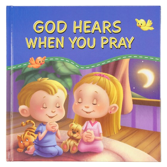 God Hears When You Pray (Hard Cover)
