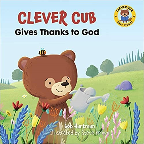 Clever Cub Gives Thanks to God (Paperback)