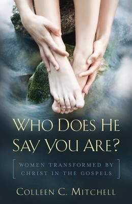 Who Does He Say You Are? (Paperback)