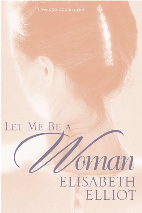 Let Me Be A Woman (Paperback)