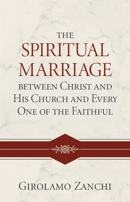 The Spiritual Marriage Between Christ and His Church (Hard Cover)