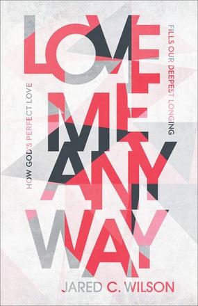 Love Me Anyway (Paperback)