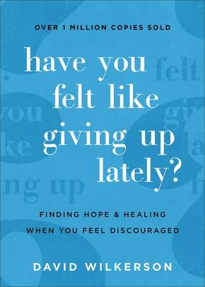 Have You Felt Like Giving Up Lately? (Paperback)