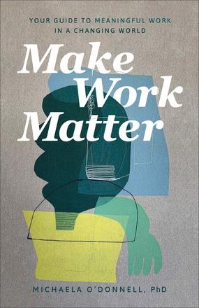 Make Work Matter (Paperback)