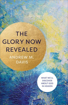 The Glory Now Revealed (Paperback)