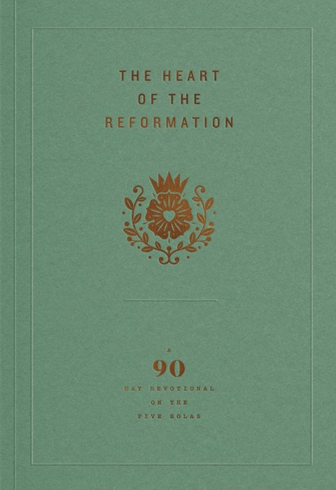 The Heart of the Reformation (Paperback)