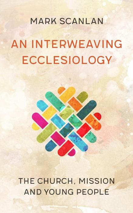 Interweaving Ecclesiology, An (Paperback)