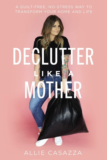 Declutter Like a Mother (Hard Cover)
