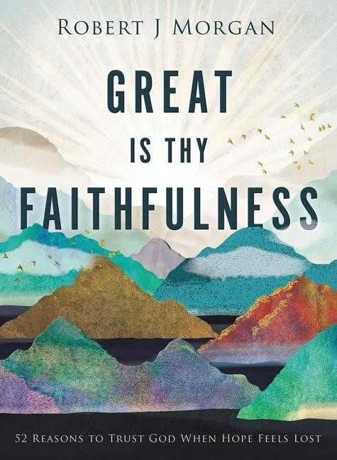 Great is Thy Faithfulness (Hard Cover)