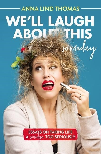 We'll Laugh About This (Someday) (Paperback)