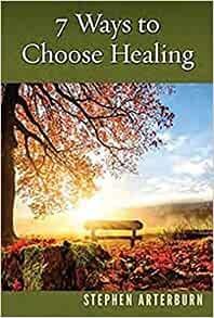 7 Ways to Choose Healing (Paperback)