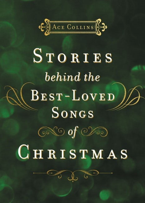 Stories Behind the Best-Loved Christmas Songs (Hard Cover)