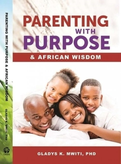 Parenting with Purpose and African Wisdom (Paperback)