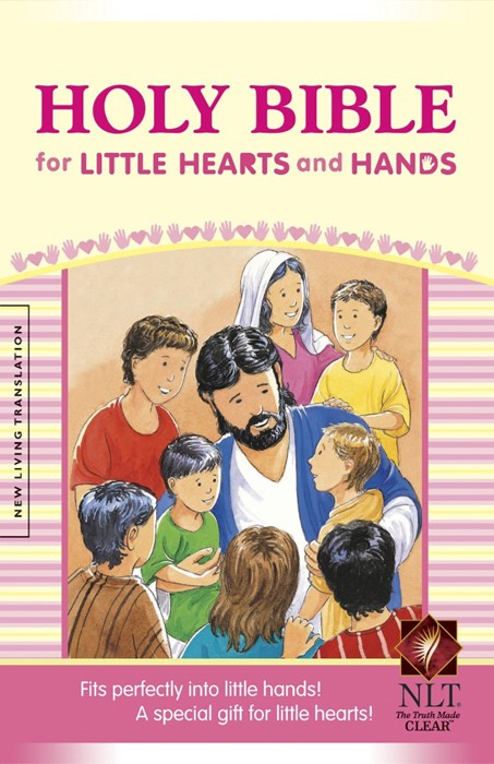 NLT Holy Bible For Little Hearts And Hands (Hard Cover)