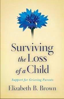 Surviving The Loss Of A Child (Paperback)