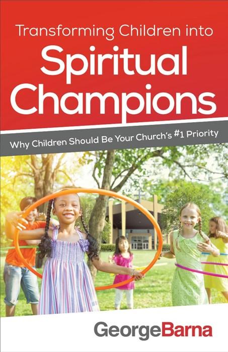 Transforming Children Into Spiritual Champions (Paperback)
