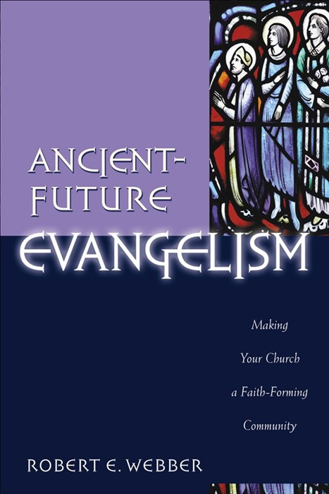 Ancient-Future Evangelism (Paperback)