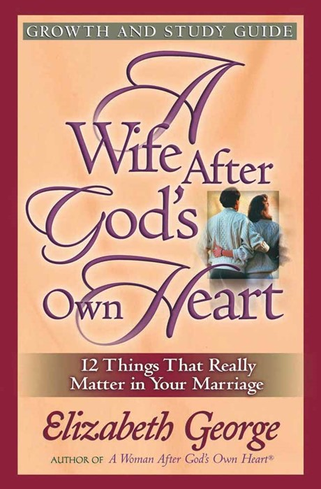 Wife After God's Own Heart Growth And Study Guide, A (Paperback)