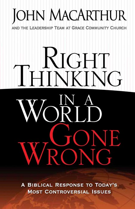 Right Thinking In A World Gone Wrong (Paperback)