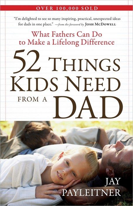 52 Things Kids Need From A Dad (Paperback)