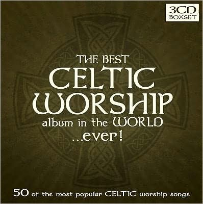 Best Celtic Worship Album..Ever