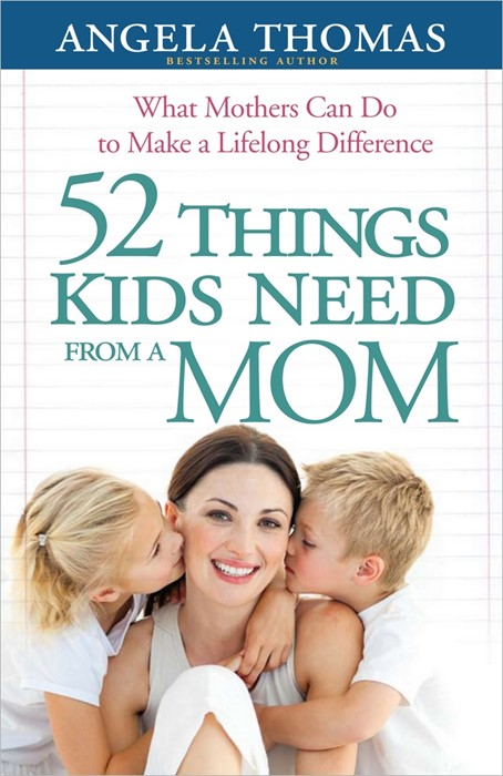 52 Things Kids Need From A Mom (Paperback)