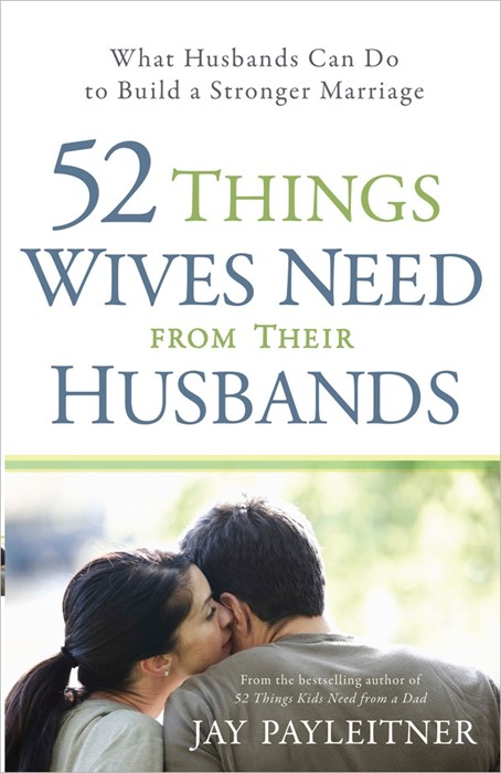 52 Things Wives Need From Their Husbands (Paper Back)