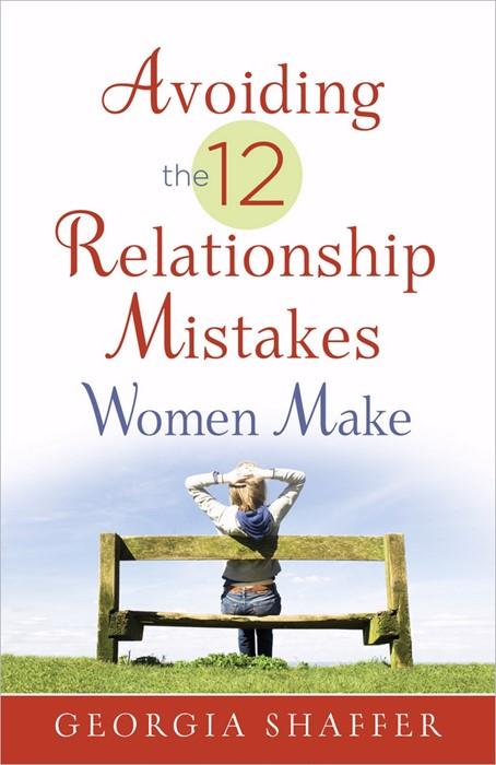 Avoiding The 12 Relationship Mistakes Women Make (Paperback)