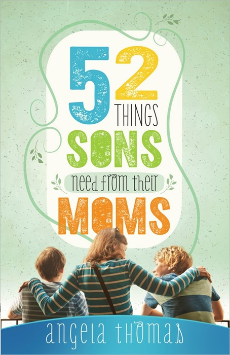 52 Things Sons Need From Their Moms (Paperback)