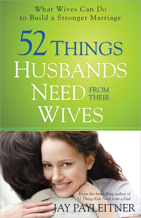 52 Things Husbands Need From Their Wives (Paper Back)