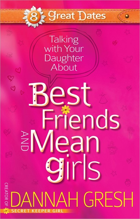 Talking With Your Daughter About Best Friends And Mean Girls (Paperback)