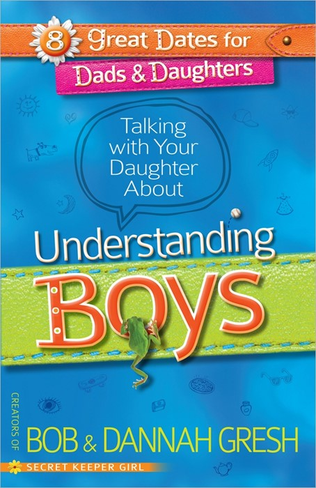 Talking With Your Daughter About Understanding Boys (Paperback)