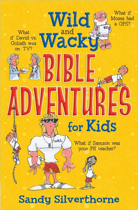 Wild And Wacky Bible Adventures For Kids (Paperback)
