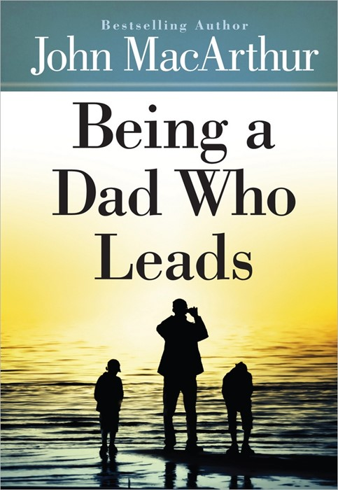 Being A Dad Who Leads (Hard Cover)