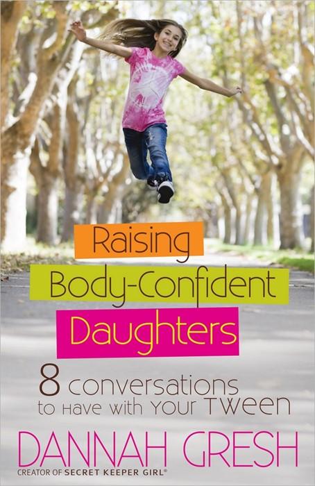 Raising Body-Confident Daughters (Paperback)