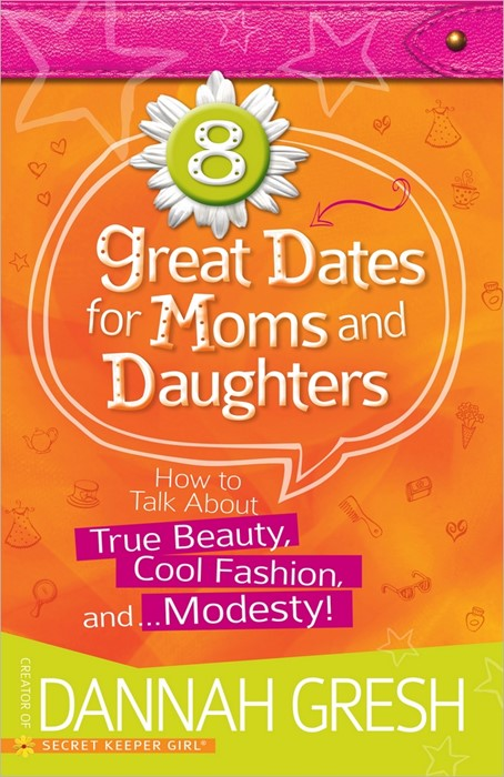 8 Great Dates For Moms And Daughters (Paperback)
