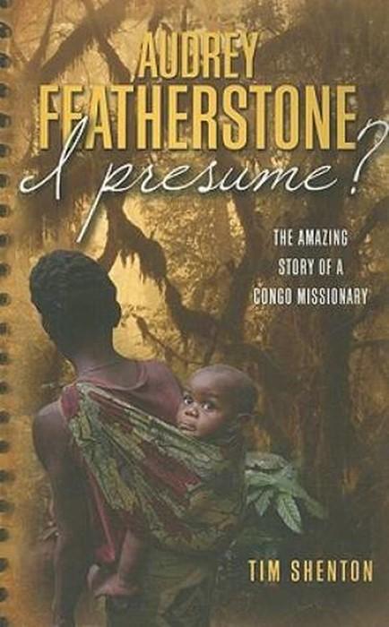Audrey Featherstone I Presume (Paperback)