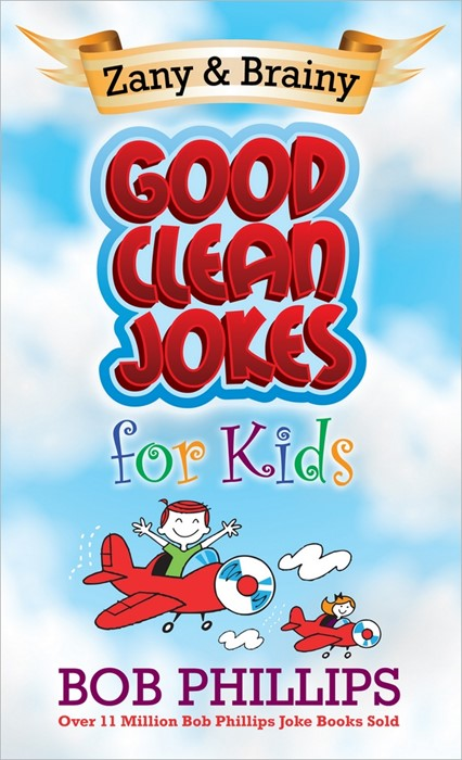 Zany And Brainy Good Clean Jokes For Kids (Paperback)